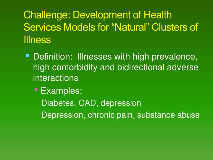 Challenge development of health services models for natural clusters of illness