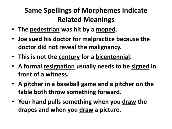 Same Spellings of Morphemes Indicate