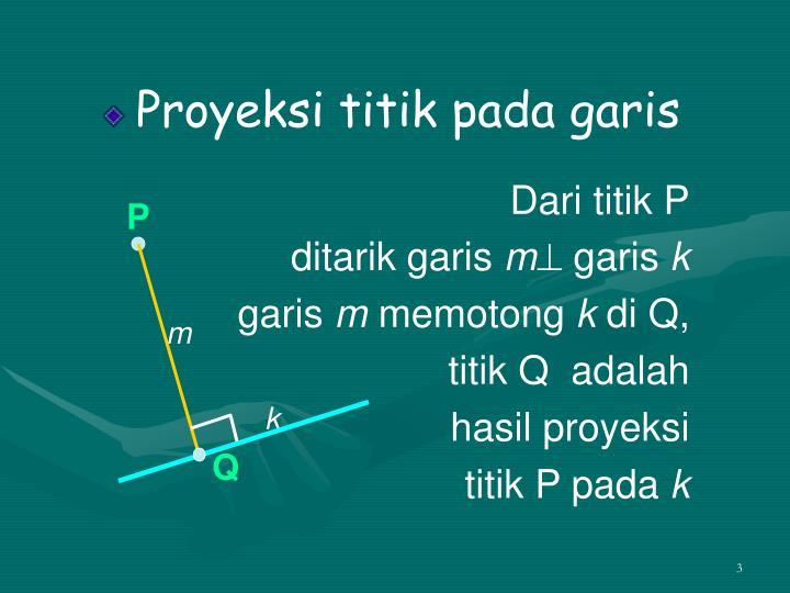 Proyeksi titik pada garis