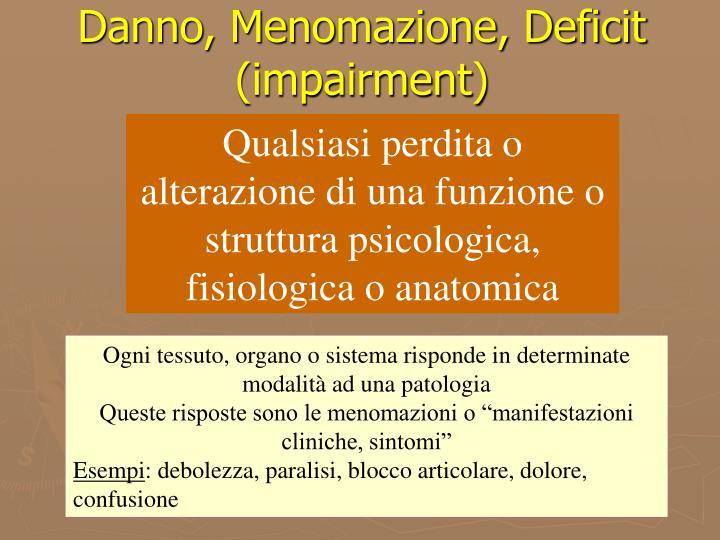Danno, Menomazione, Deficit (impairment)