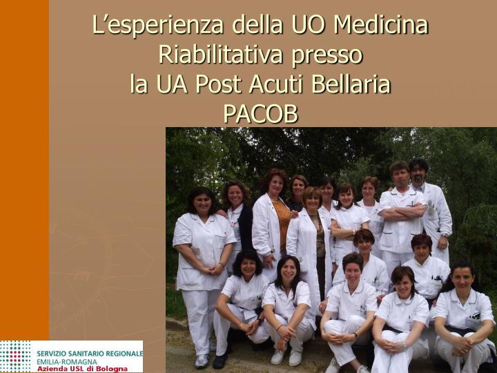 L'esperienza della UO Medicina Riabilitativa presso