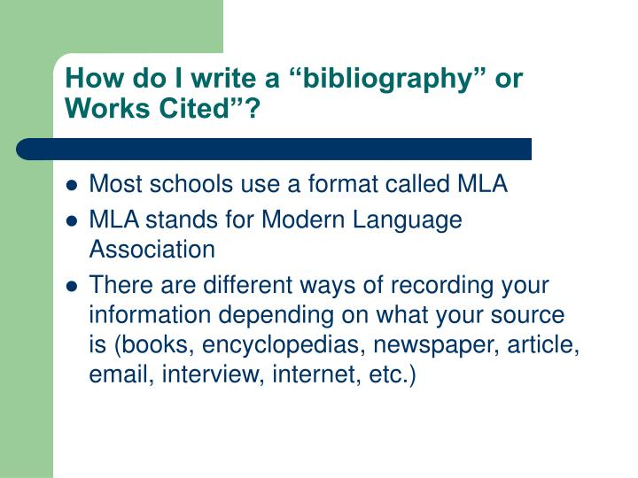"How do I write a ""bibliography"" or Works Cited""?"