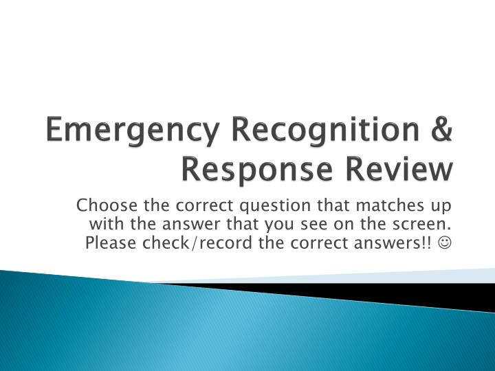 Emergency Recognition & Response Review