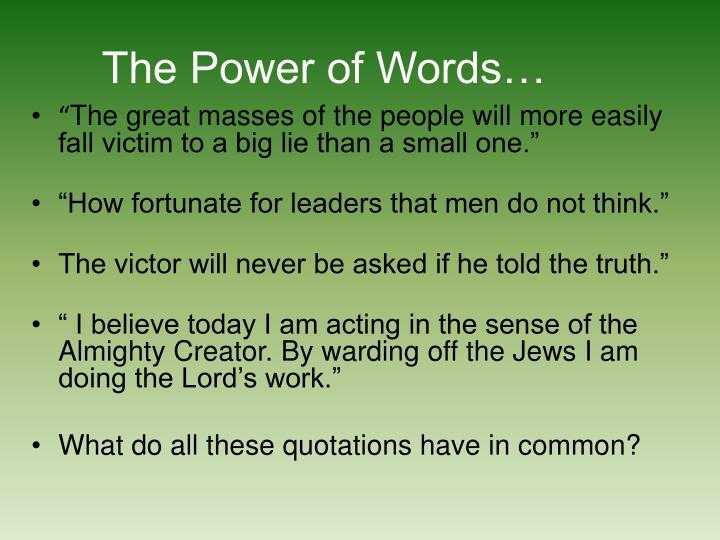 The Power of Words…