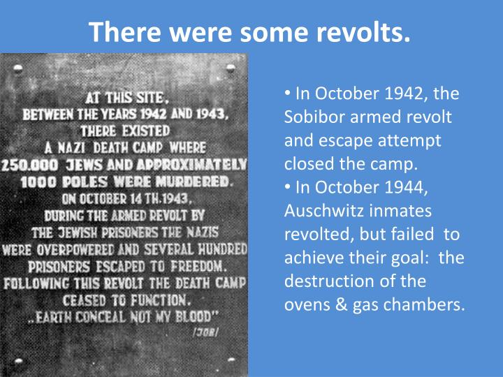There were some revolts.