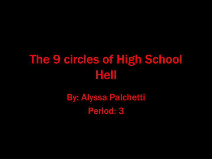 The 9 circles of high school hell