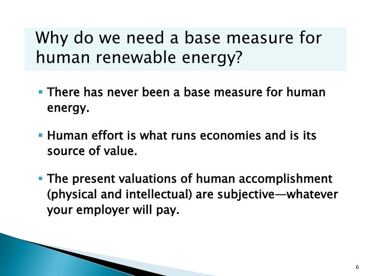 Why do we need a base measure for human renewable energy?