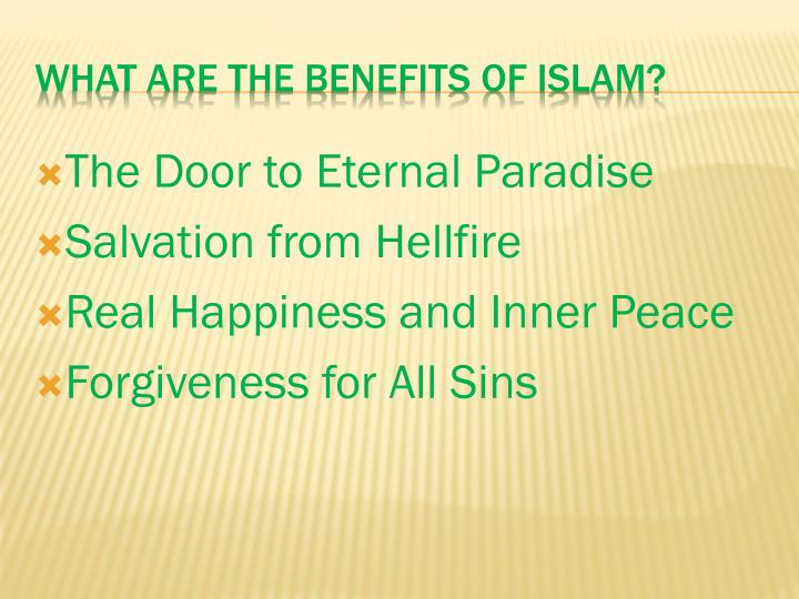 What are the benefits of islam