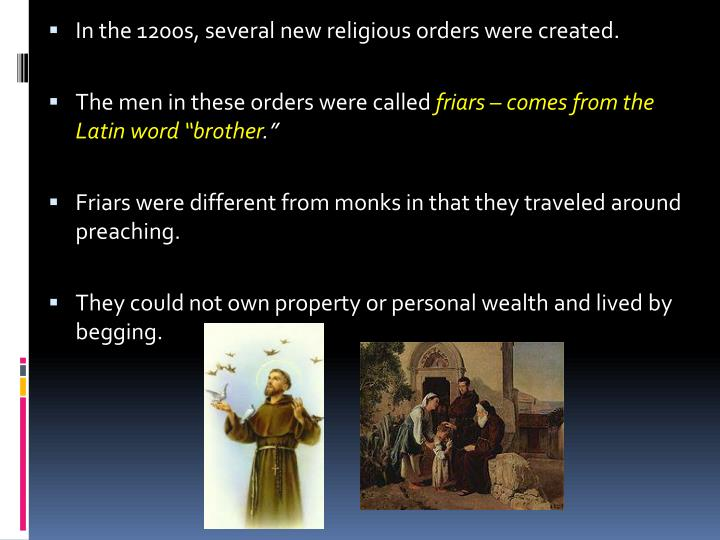In the 1200s, several new religious orders were created.