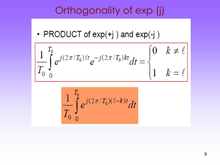 Orthogonality of exp (j)
