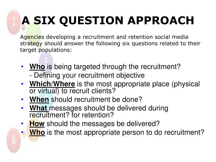 A SIX QUESTION APPROACH