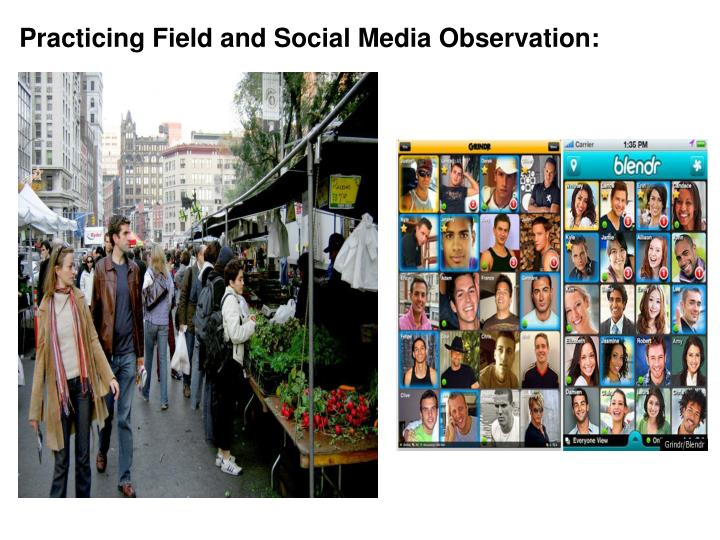 Practicing Field and Social Media Observation:
