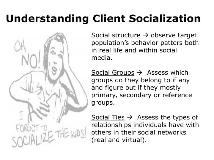 Understanding Client Socialization