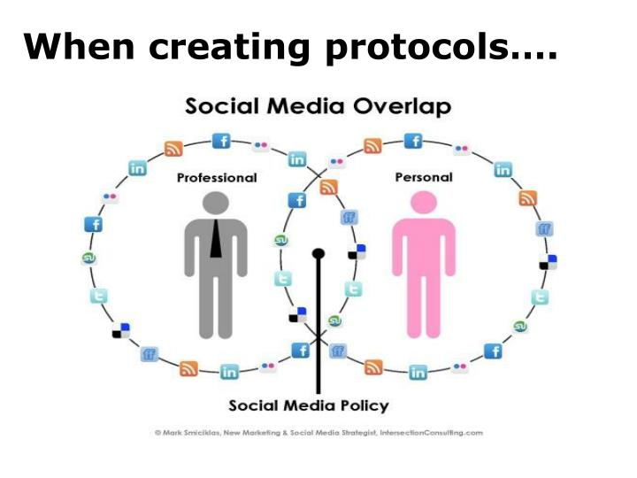 When creating protocols….