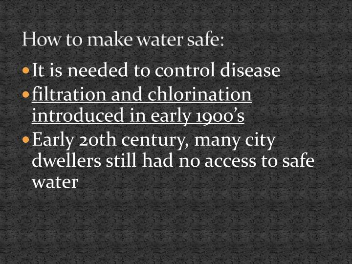 How to make water safe: