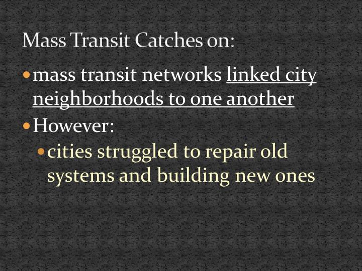 Mass Transit Catches on: