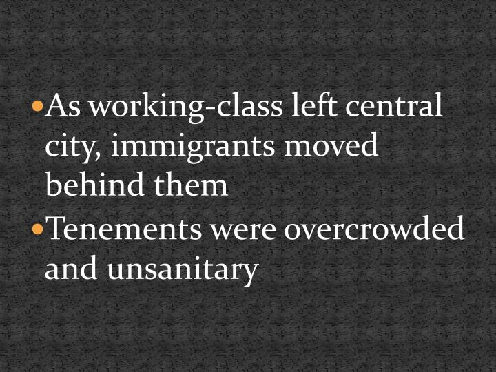 As working-class left central city, immigrants moved behind them