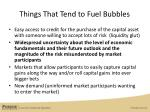 things that tend to fuel bubbles