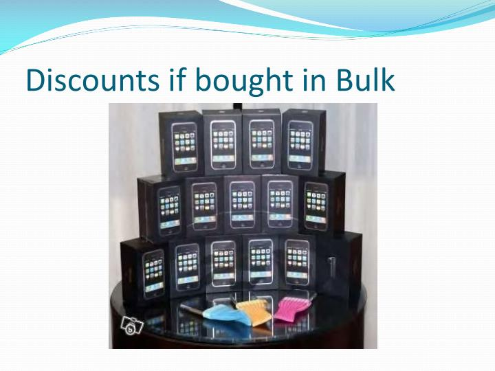 Discounts if bought in Bulk
