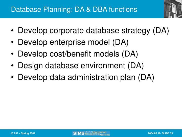 Database Planning: DA & DBA functions