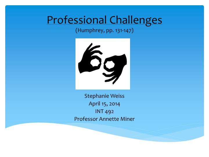 Professional Challenges