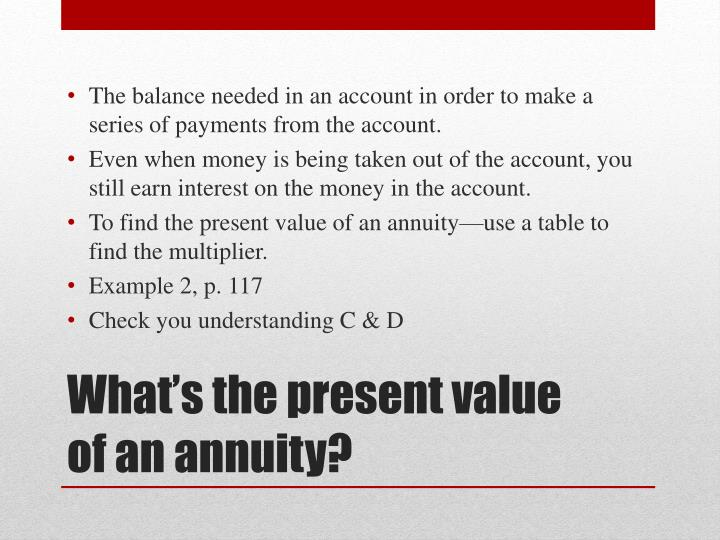 The balance needed in an account in order to make a series of payments from the account.