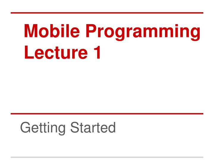 Mobile programming lecture 1