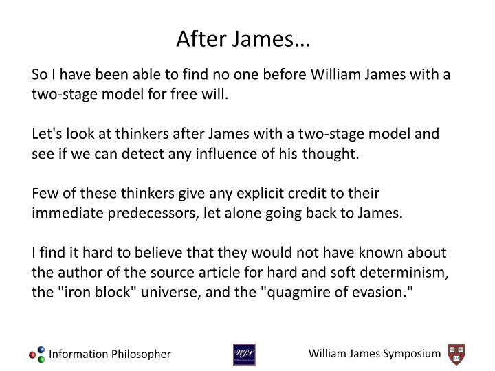 So I have been able to find no one before William James with a two-stage model for free will.