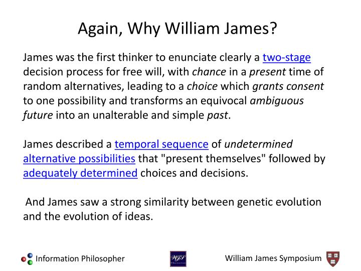 James was the first thinker to enunciate clearly a