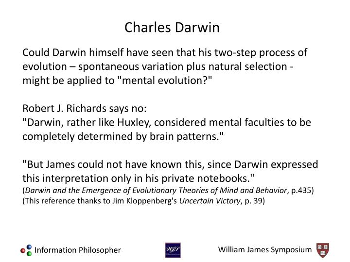 "Could Darwin himself have seen that his two-step process of evolution – spontaneous variation plus natural selection - might be applied to ""mental evolution?"""
