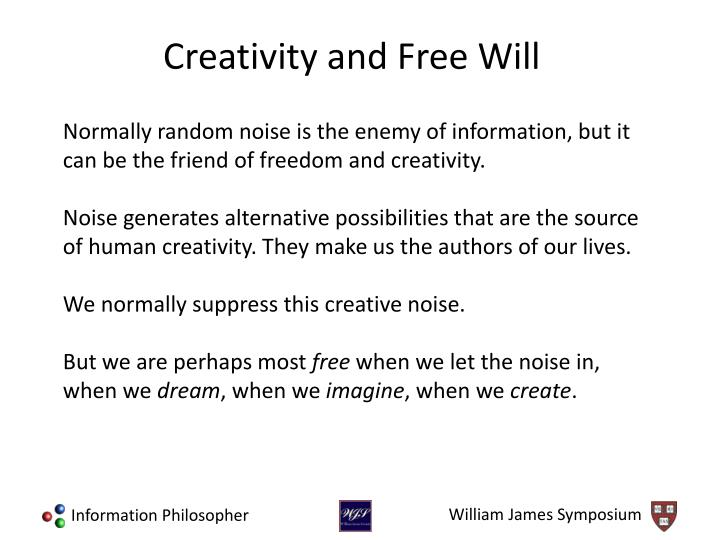 Normally random noise is the enemy of information, but it can be the friend of freedom and creativity.