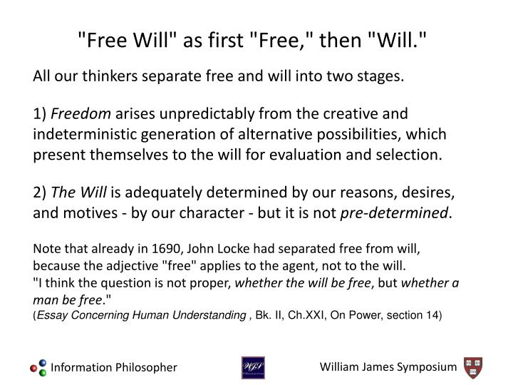 All our thinkers separate free and will into two stages.