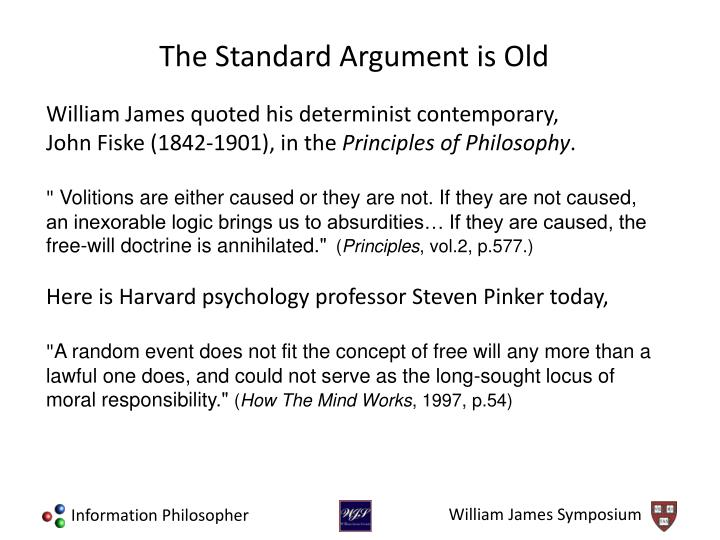 William James quoted his determinist contemporary,