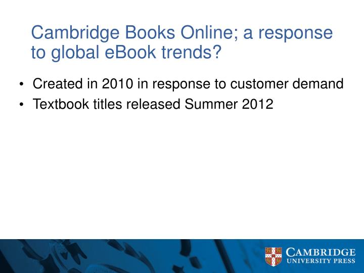 Cambridge Books Online; a response to global eBook trends?