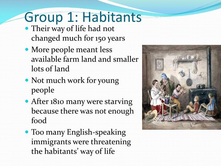Group 1: Habitants