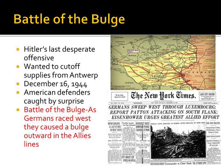 the success of the allies at the battle of the bulge There's no reason to believe that a defeat at the battle of the bulge would've forced an armistice on the western front, especially since the western allies held a.