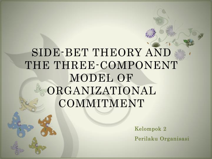 Side bet theory and the three component model of organizational commitment