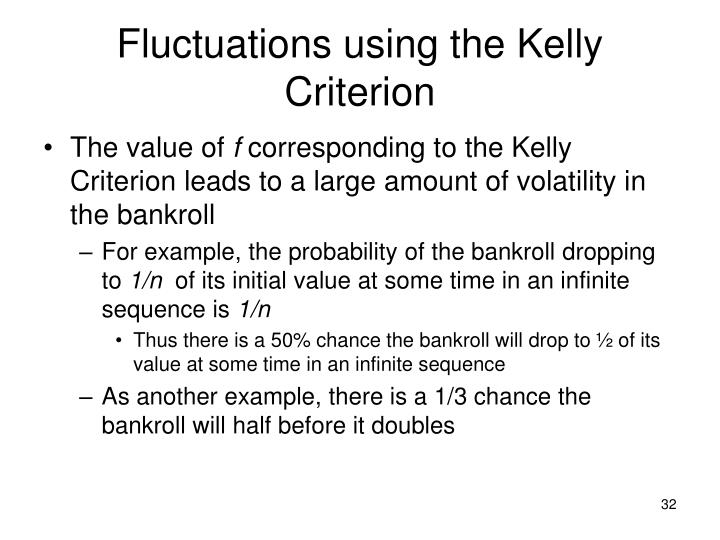Fluctuations using the Kelly Criterion