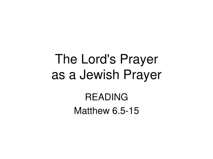 The lord s prayer as a jewish prayer