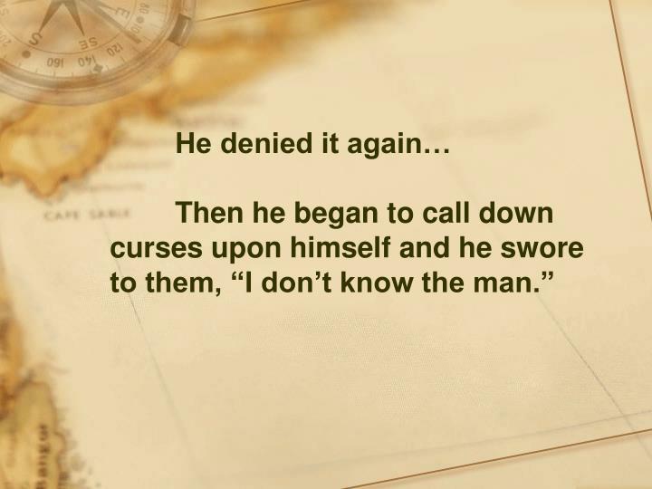He denied it again…