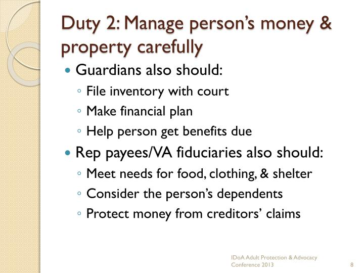 Duty 2: Manage person's money & property carefully