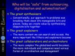 who will be safe from outsourcing digitalisation and automatisation