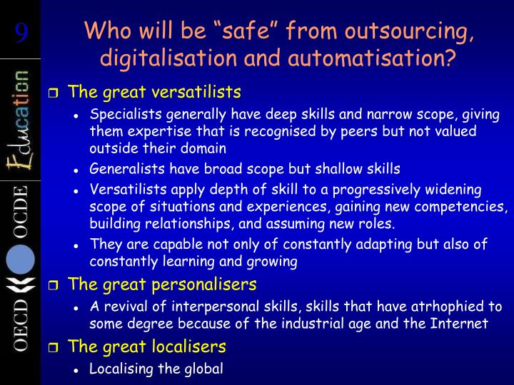 "Who will be ""safe"" from outsourcing, digitalisation and automatisation?"