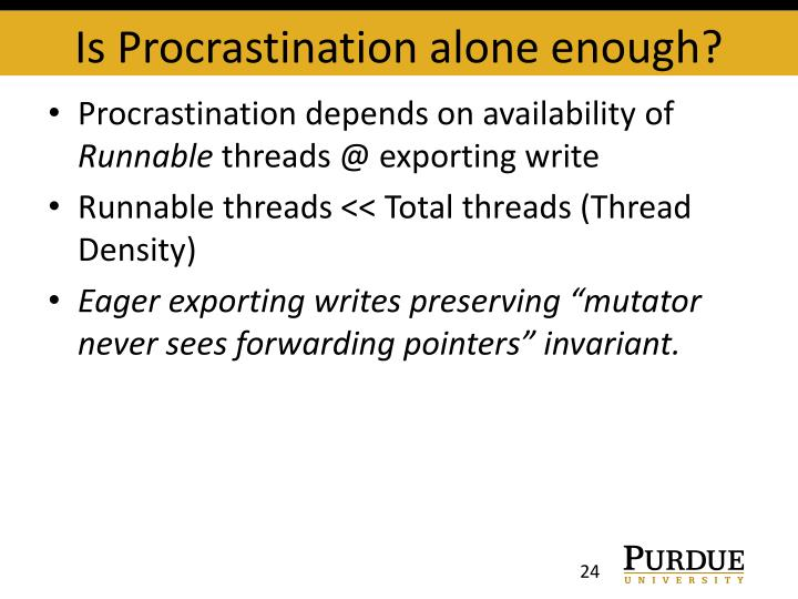Is Procrastination alone enough?