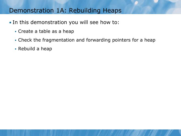 Demonstration 1A: Rebuilding Heaps