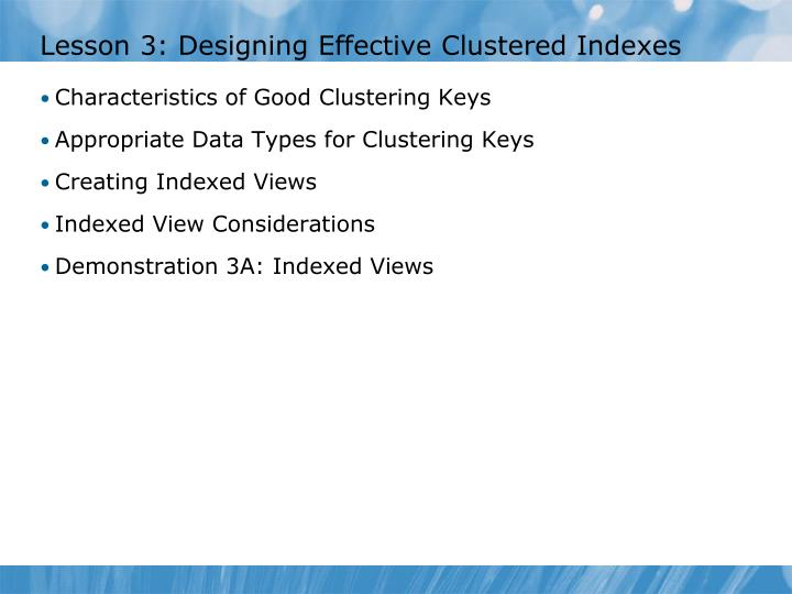 Lesson 3: Designing Effective Clustered Indexes