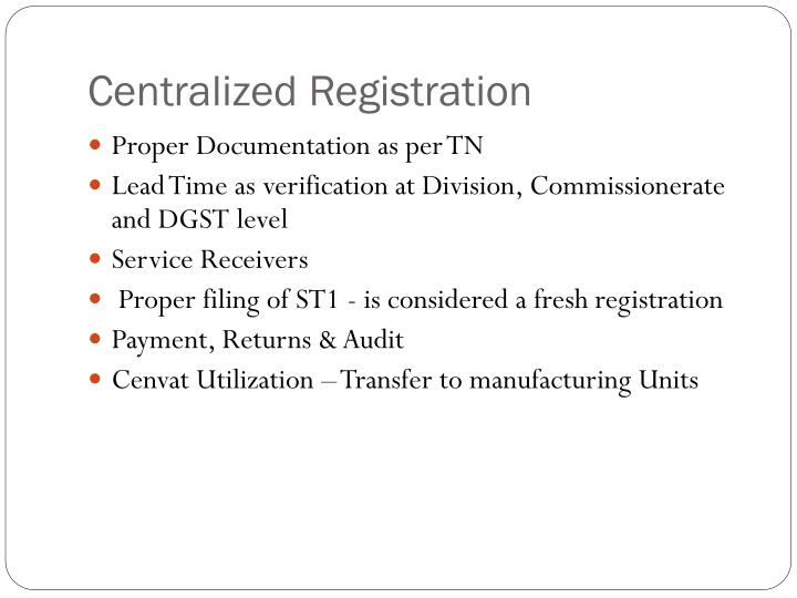 Centralized Registration