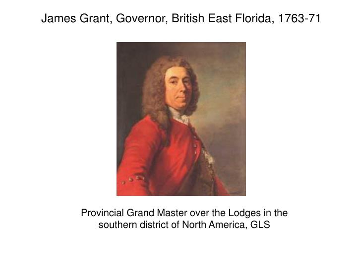 James Grant, Governor, British East Florida, 1763-71