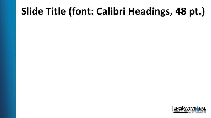 Ppt Paper Title Font Calibri Headings 48 Pt