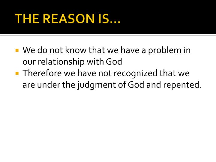 THE REASON IS…
